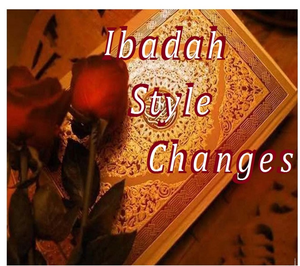 Ibadah Style Changes