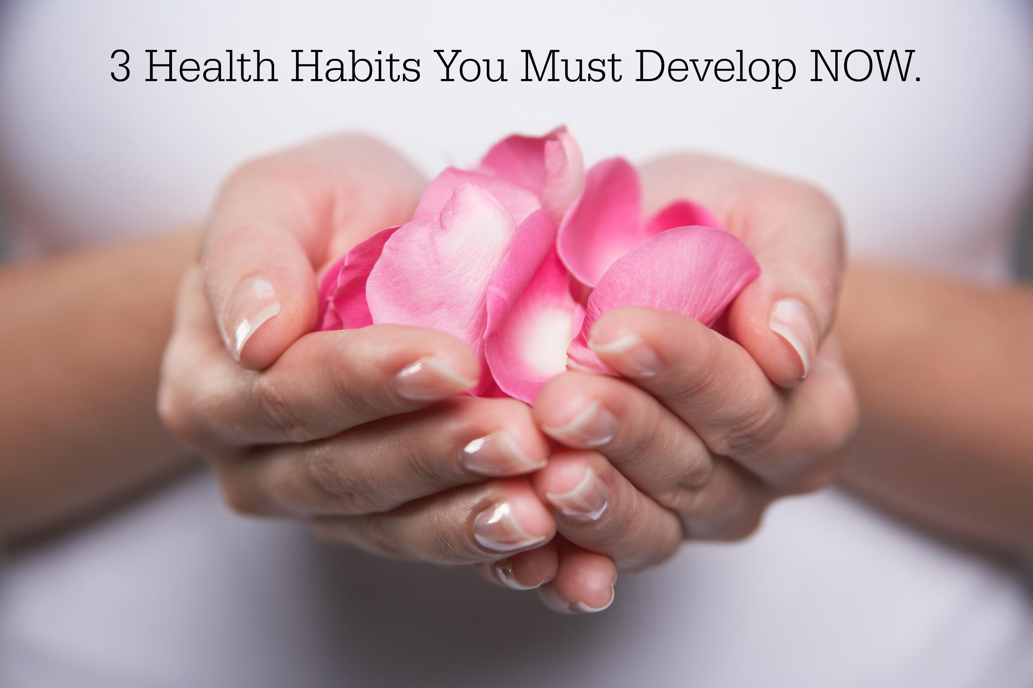 3 Health Habits